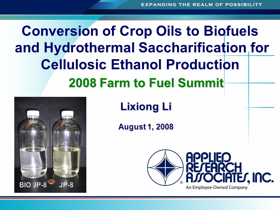 Conversion of Crop Oils to Biofuels and Hydrothermal Saccharification for Cellulosic Ethanol Production 2008 Farm to Fuel Summit Lixiong Li August 1,