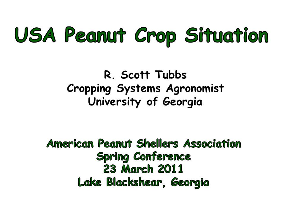 R. Scott Tubbs Cropping Systems Agronomist University of Georgia