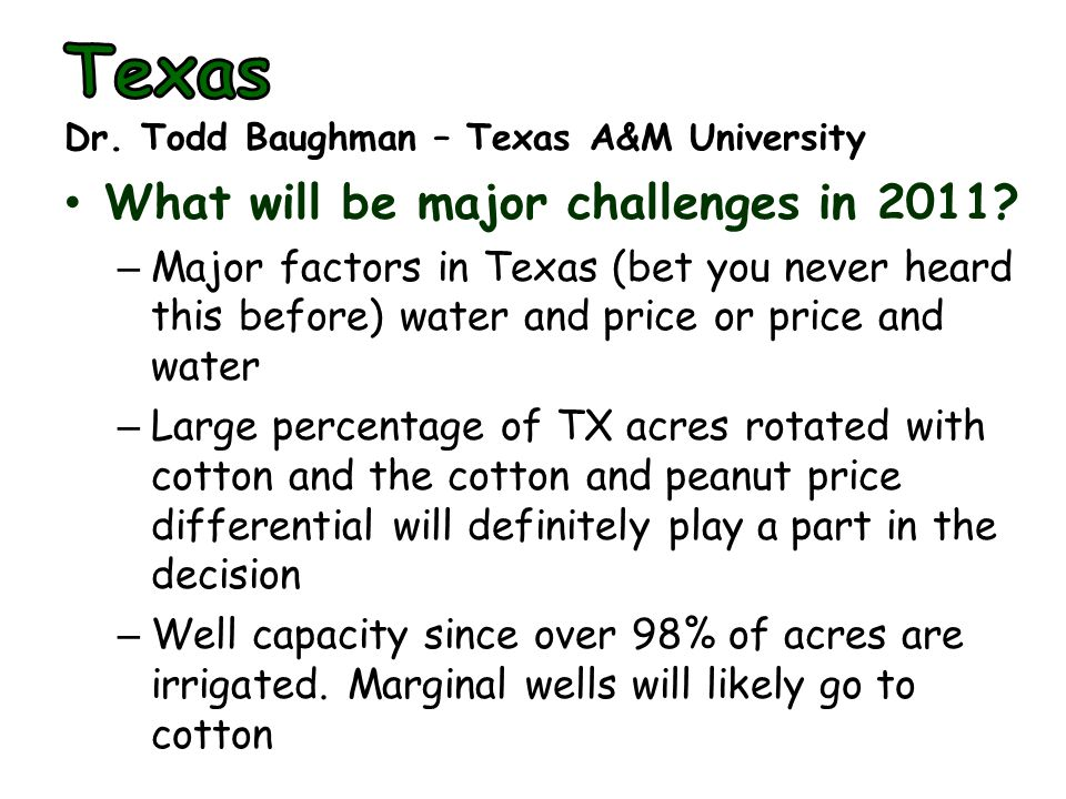 What will be major challenges in 2011? – Major factors in Texas (bet you never heard this before) water and price or price and water – Large percentag