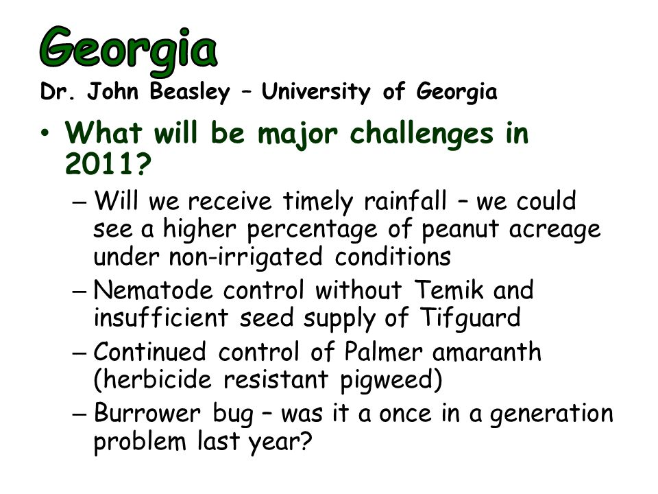 What will be major challenges in 2011? – Will we receive timely rainfall – we could see a higher percentage of peanut acreage under non-irrigated cond