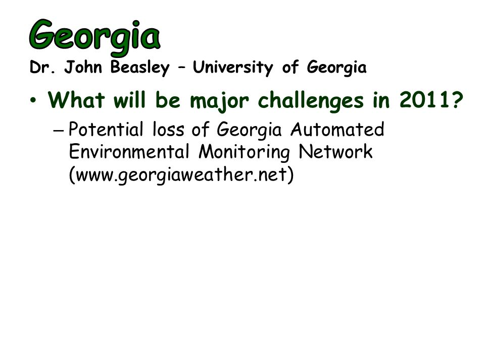 What will be major challenges in 2011? – Potential loss of Georgia Automated Environmental Monitoring Network (www.georgiaweather.net)