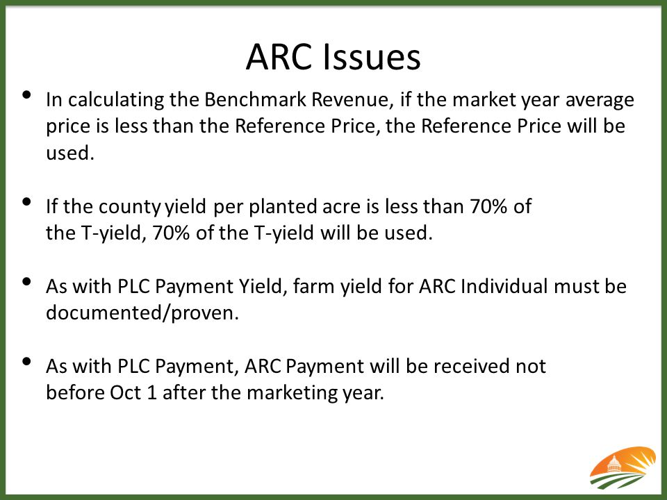 ARC Issues In calculating the Benchmark Revenue, if the market year average price is less than the Reference Price, the Reference Price will be used.