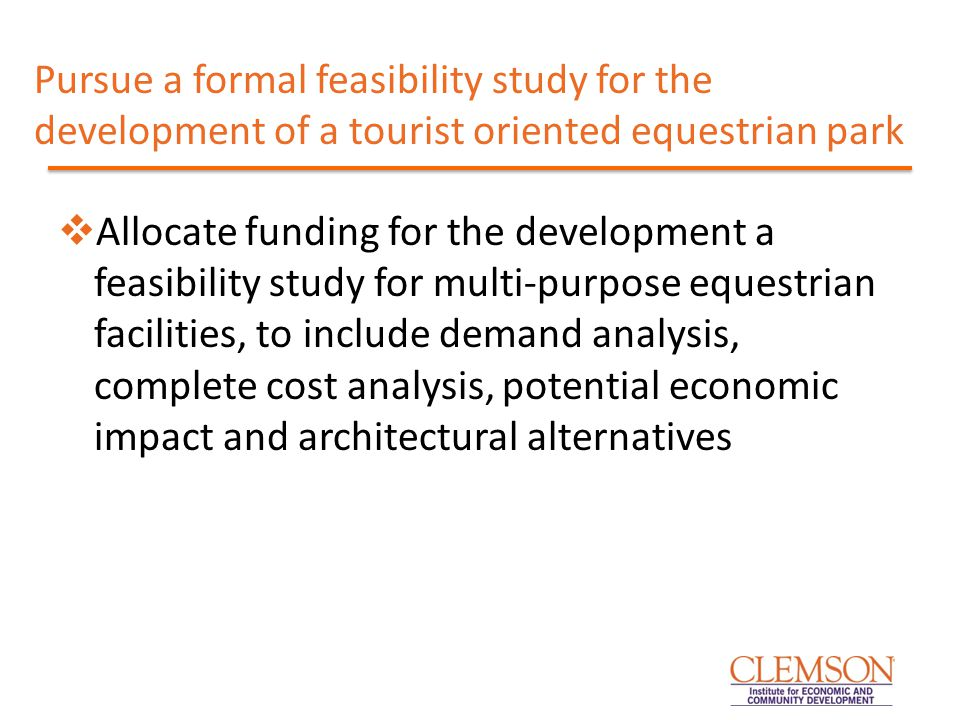  Allocate funding for the development a feasibility study for multi-purpose equestrian facilities, to include demand analysis, complete cost analysis, potential economic impact and architectural alternatives