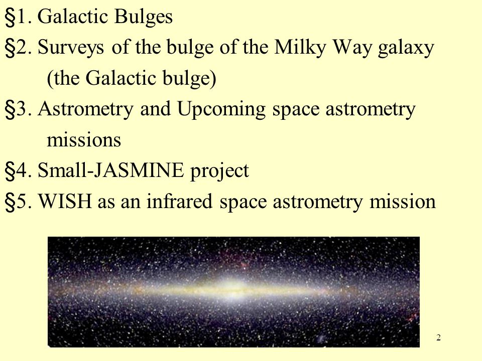 23 Our JASMINE team is willing to contribute to the WISH mission for the resolution of technical issues, the development of the satellite, and data analysis if WISH will play a role as an infrared astrometry mission for the Galactic bulge!.