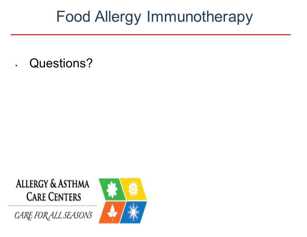 Questions? Food Allergy Immunotherapy