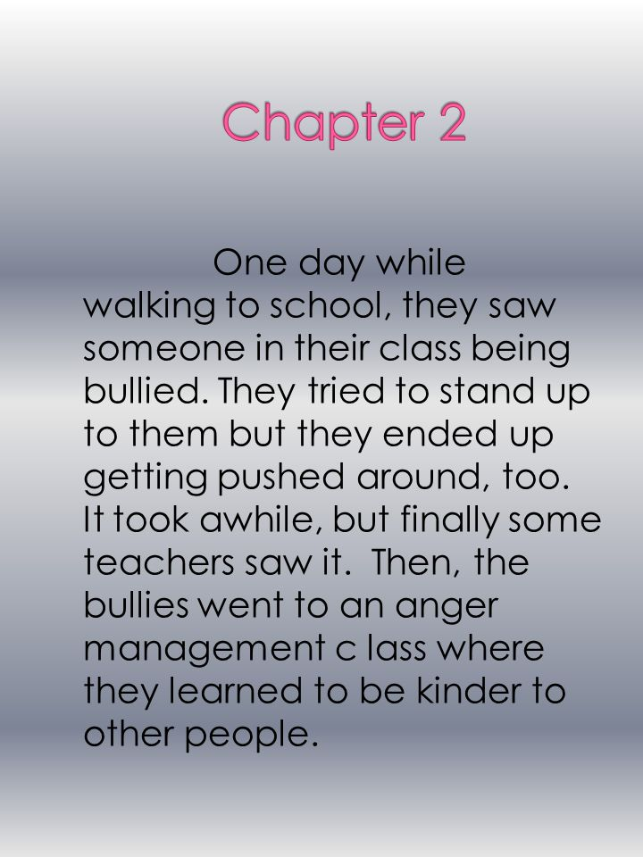 One day while walking to school, they saw someone in their class being bullied.