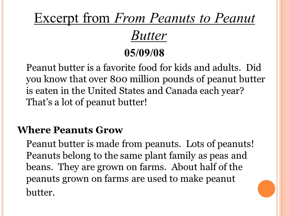 Excerpt from From Peanuts to Peanut Butter 05/09/08 Peanut butter is a favorite food for kids and adults.