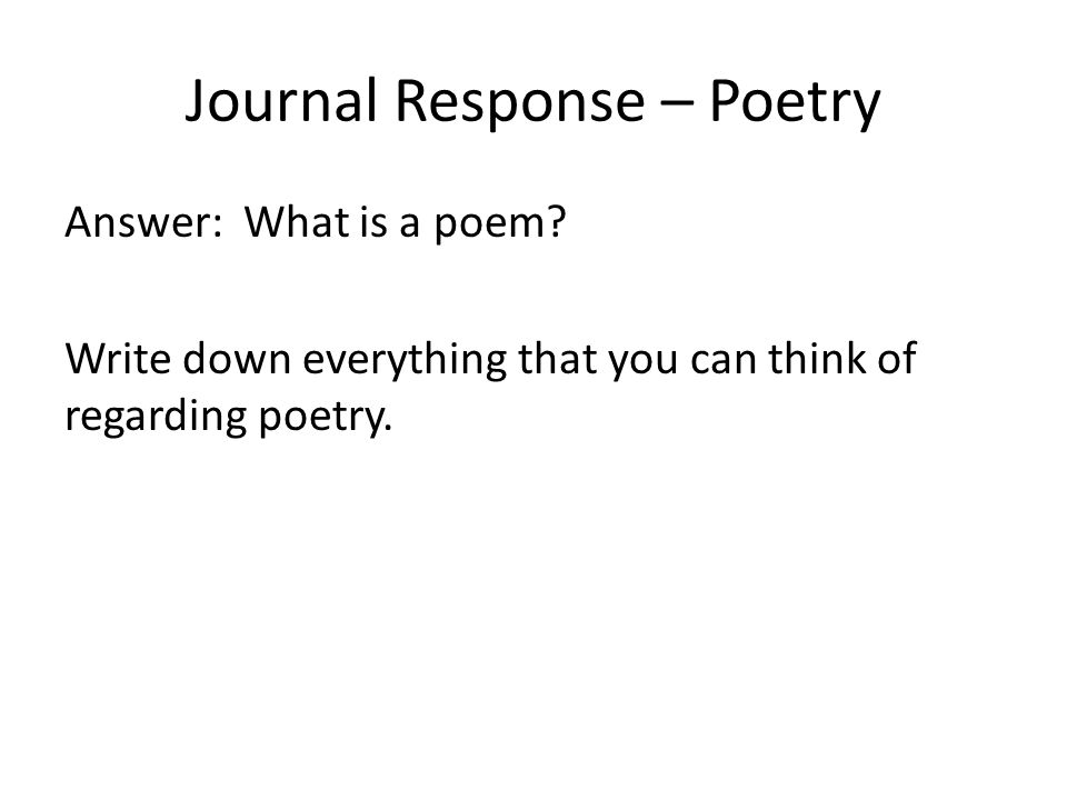 Journal Response – Poetry Answer: What is a poem.