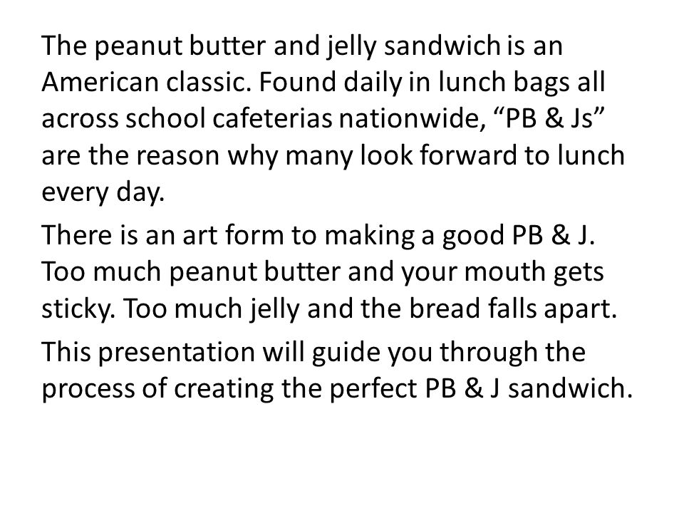 """The peanut butter and jelly sandwich is an American classic. Found daily in lunch bags all across school cafeterias nationwide, """"PB & Js"""" are the reas"""