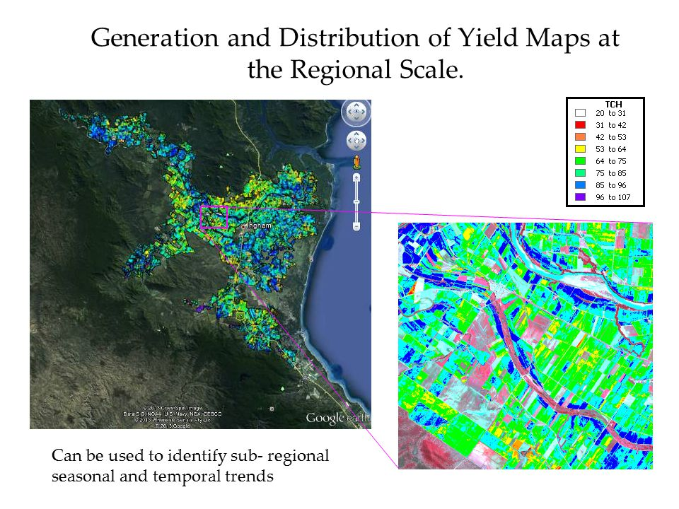 Generation and Distribution of Yield Maps at the Regional Scale. Can be used to identify sub- regional seasonal and temporal trends
