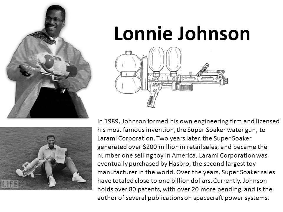 In 1989, Johnson formed his own engineering firm and licensed his most famous invention, the Super Soaker water gun, to Larami Corporation. Two years