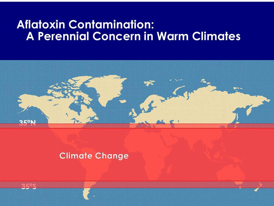 35ºN 35ºS Aflatoxin Contamination: A Perennial Concern in Warm Climates