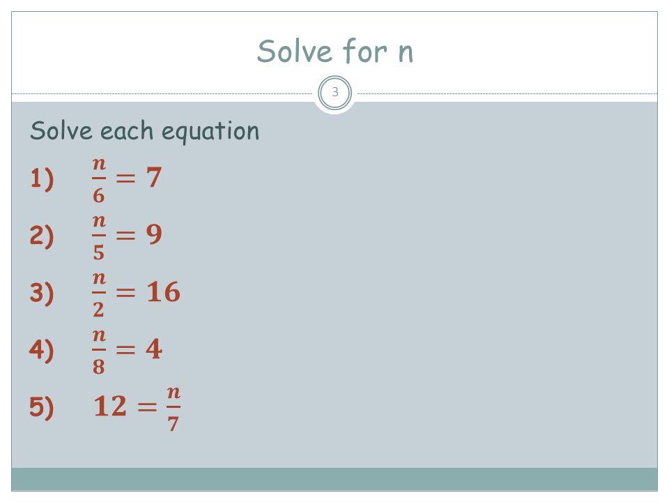 Solve for n 3