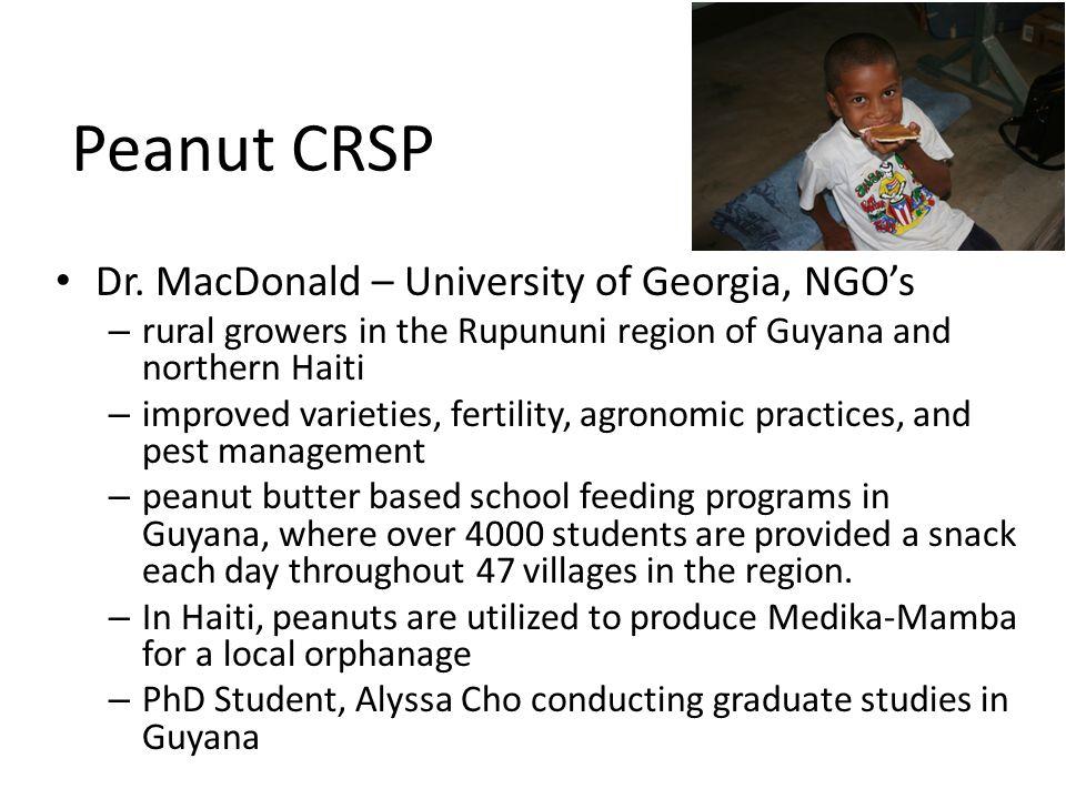 Peanut CRSP Dr. MacDonald – University of Georgia, NGO's – rural growers in the Rupununi region of Guyana and northern Haiti – improved varieties, fer