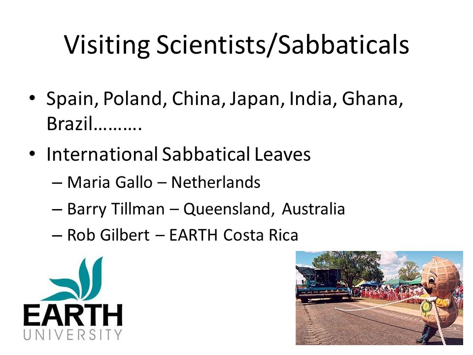 Visiting Scientists/Sabbaticals Spain, Poland, China, Japan, India, Ghana, Brazil……….