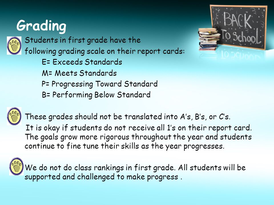 Grading Students in first grade have the following grading scale on their report cards: E= Exceeds Standards M= Meets Standards P= Progressing Toward