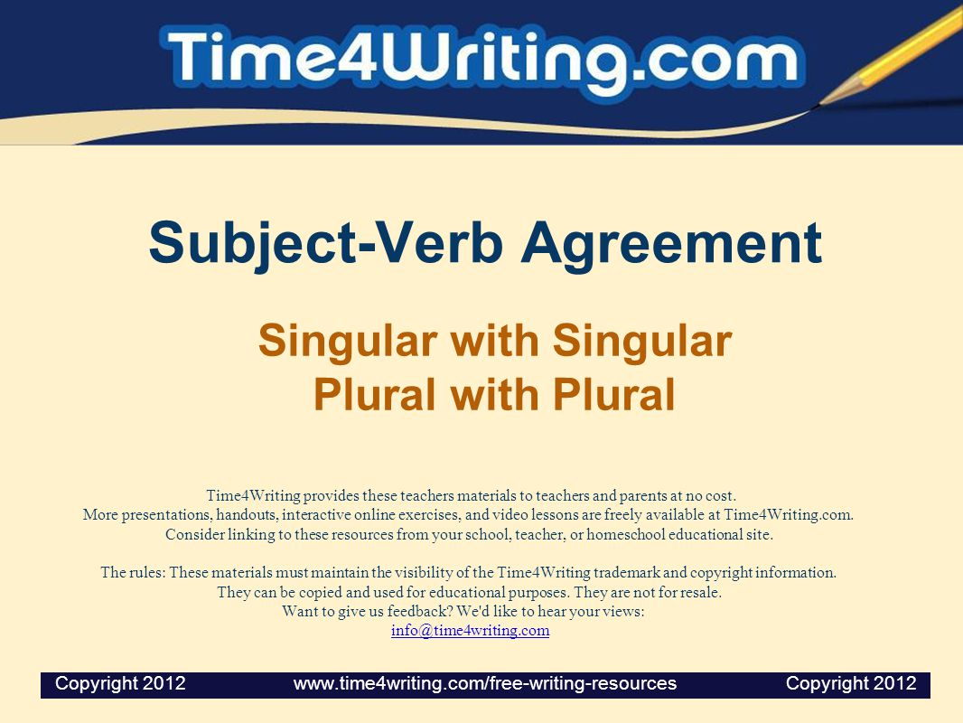 Subject-Verb Agreement Singular with Singular Plural with Plural Time4Writing provides these teachers materials to teachers and parents at no cost.