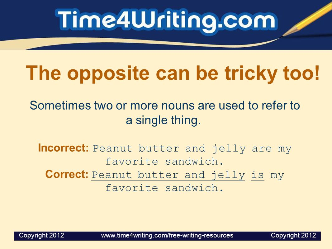 When Words Get in the Way Sometimes a subject is singular, but words modifying it are plural.