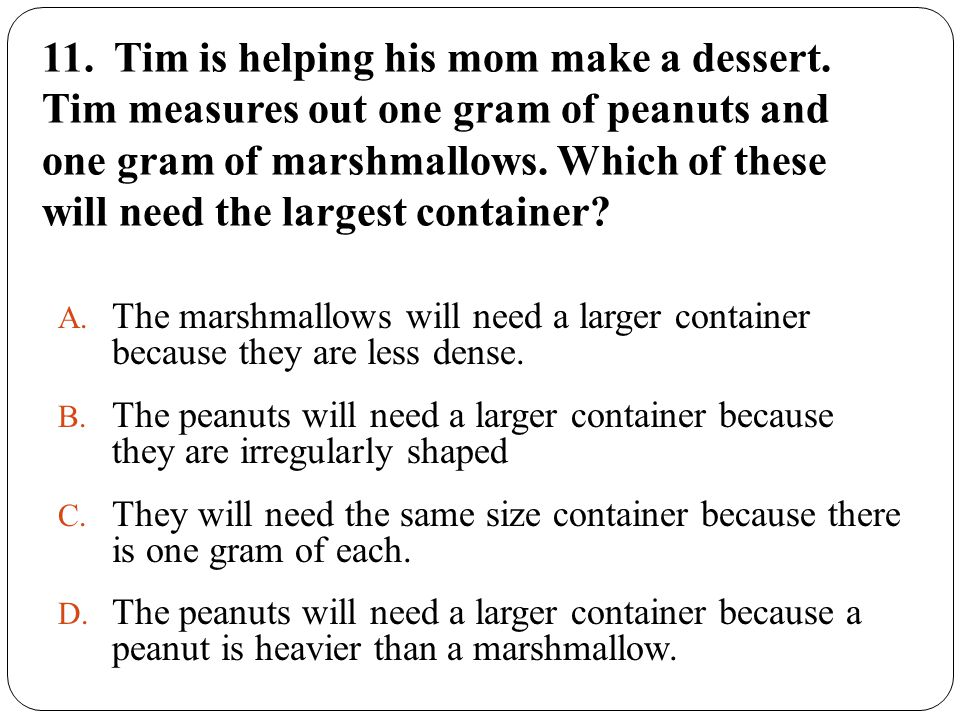 11.Tim is helping his mom make a dessert.