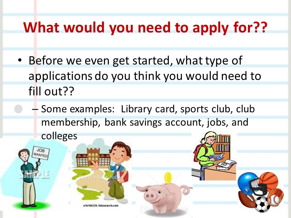 What would you need to apply for?.