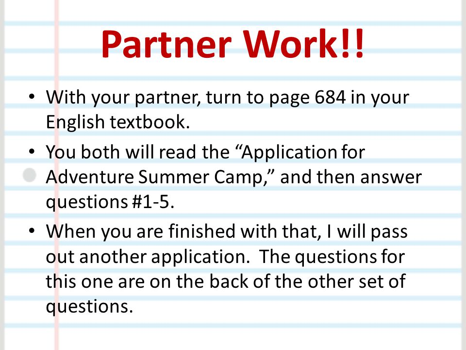 Partner Work!.With your partner, turn to page 684 in your English textbook.