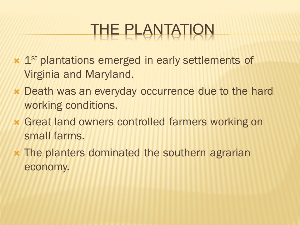  Over ¾ of all blacks lived on plantations of at least 10 slaves; nearly half lived in communities of 50 slaves or more.