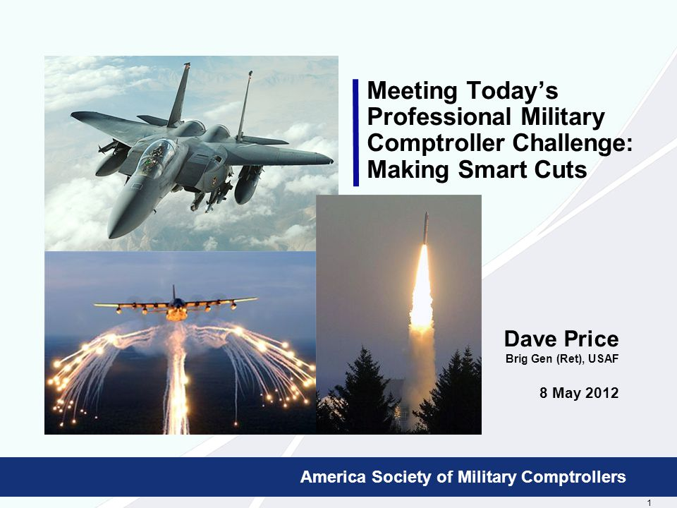 12 Booz Allen Hamilton Proprietary America Society of Military Comptrollers Budget Toolkit …  Who's at the pointy end of the spear today …  Cutting the Budget –Peanut butter spread –Focus on administrative costs –Reduce manpower –Outsource tasks –Invest in information technology –Consolidate and centralize activities