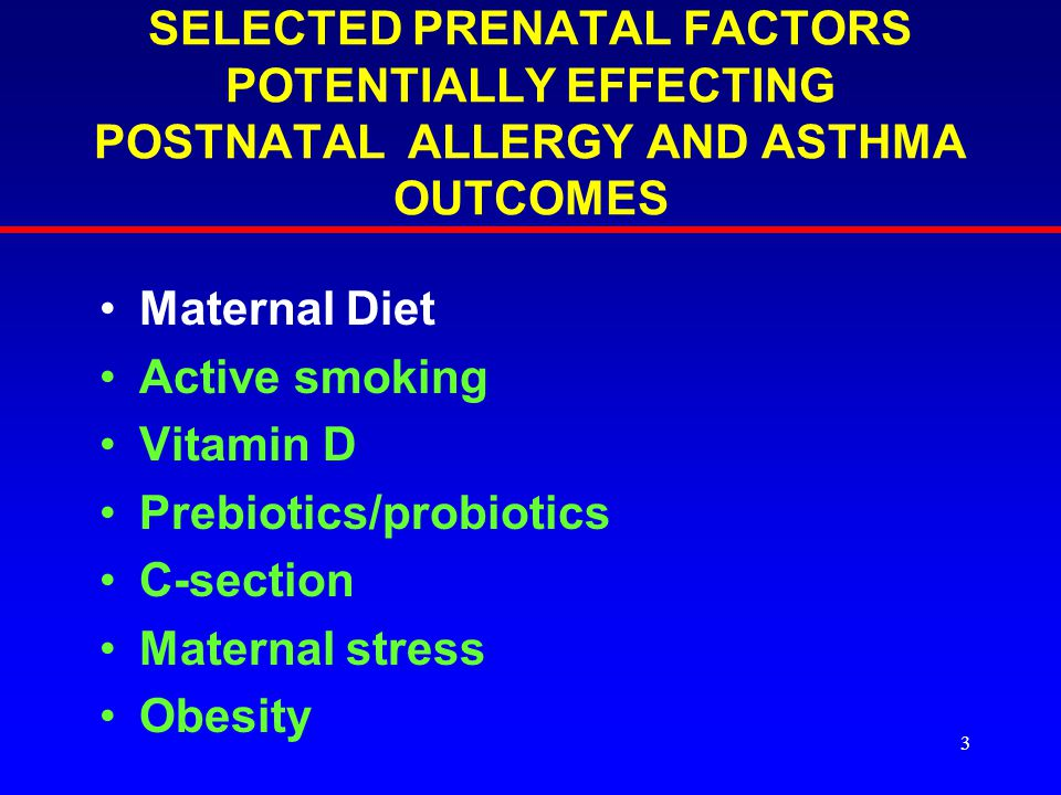 4 OTHER PRENATAL FACTORS POTENTIALLY EFFECTING POSTNATAL ALLERGY AND ASTHMA OUTCOMES (continued) Acetaminophen (paracetamol) exposure Traditional farm exposure Bisphenol A exposure