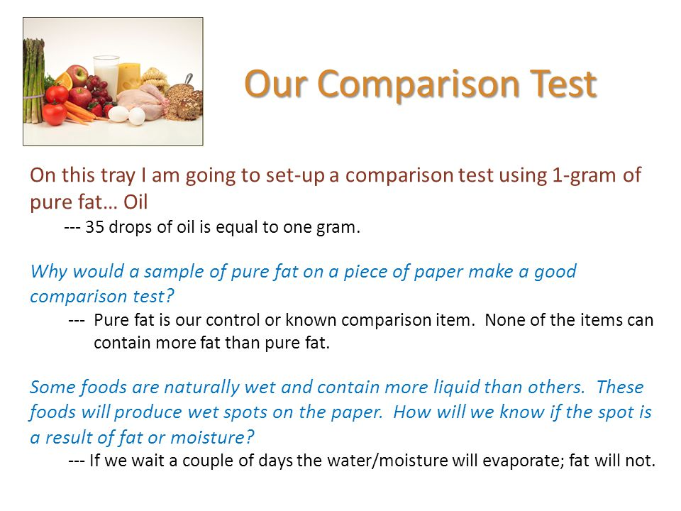Our Comparison Test On this tray I am going to set-up a comparison test using 1-gram of pure fat… Oil --- 35 drops of oil is equal to one gram. Why wo