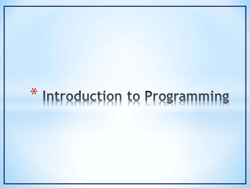 * Programming is the activity of creating a set of detailed instructions (program) that when carried out on a consistent set of inputs will result in a consistent set of results.