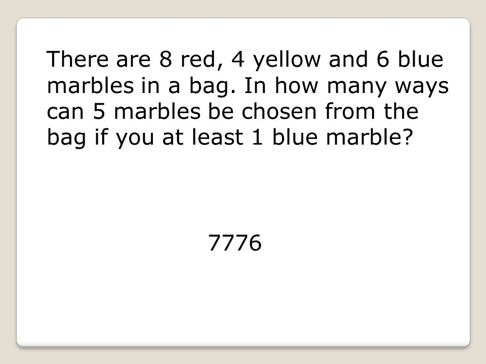There are 8 red, 4 yellow and 6 blue marbles in a bag.