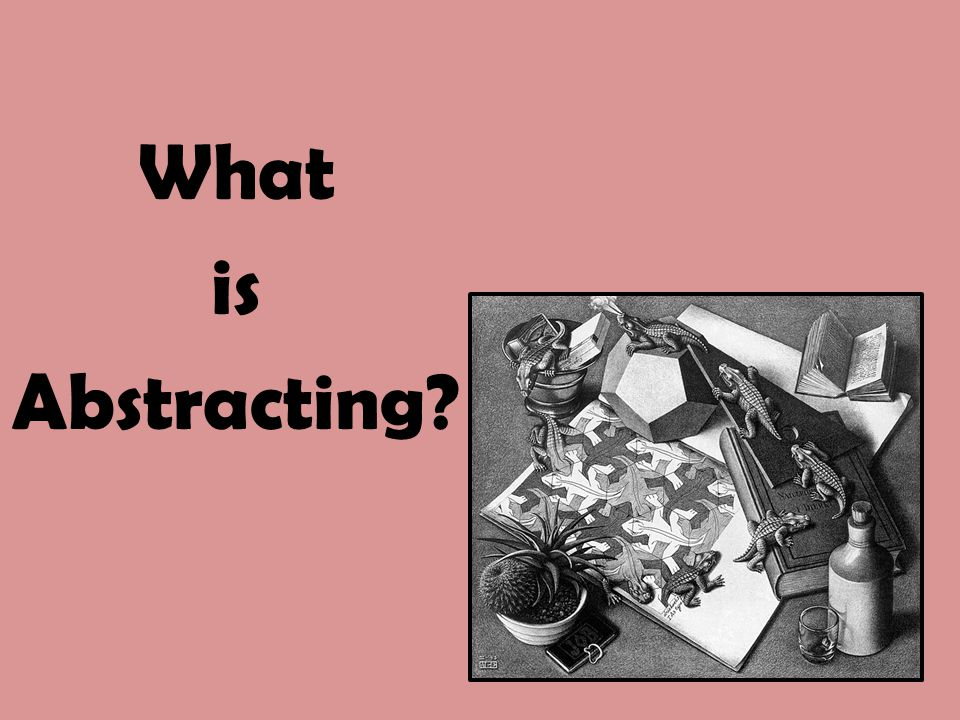 What is Abstracting?