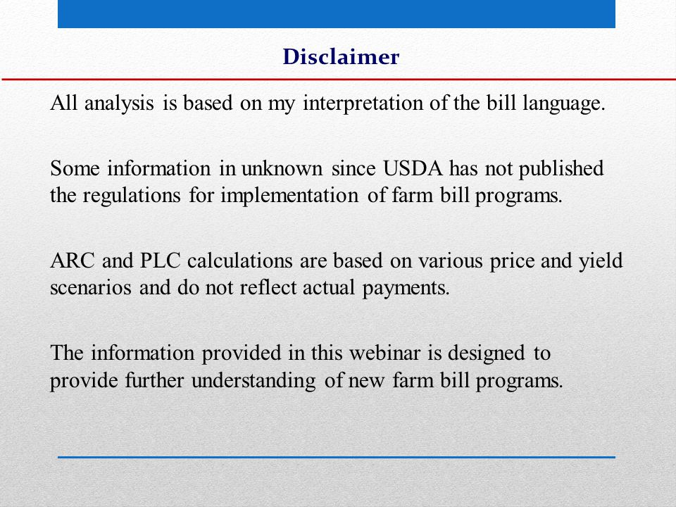 2014 Farm Bill Eliminated Programs CCP DP (except transition assistance payments for cotton) ACRE SURE New Programs Agriculture Risk Coverage (ARC) Price Loss Coverage (PLC) Supplemental Coverage Option (SCO) Stacked Income Protection Plan (STAX)