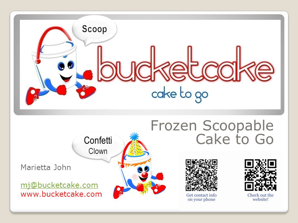 BUCKET CAKE Features Status Market Competition