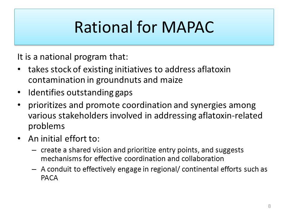 Objectives of MAPAC Develop Malawi's capacity to effectively control aflatoxins in key value chains (esp.