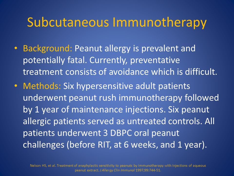 Subcutaneous Immunotherapy Background: Peanut allergy is prevalent and potentially fatal.
