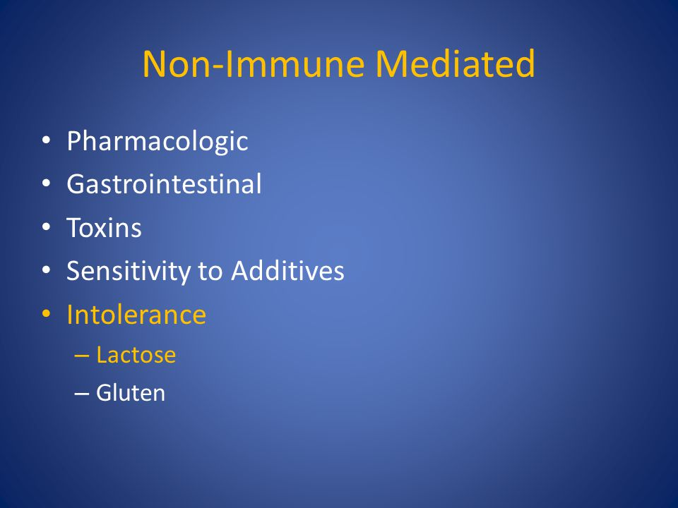 Non-Immune Mediated Pharmacologic Gastrointestinal Toxins Sensitivity to Additives Intolerance – Lactose – Gluten