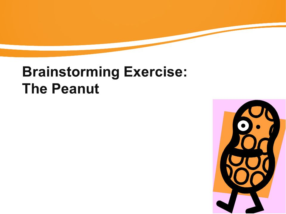 Brainstorming Exercise: The Peanut