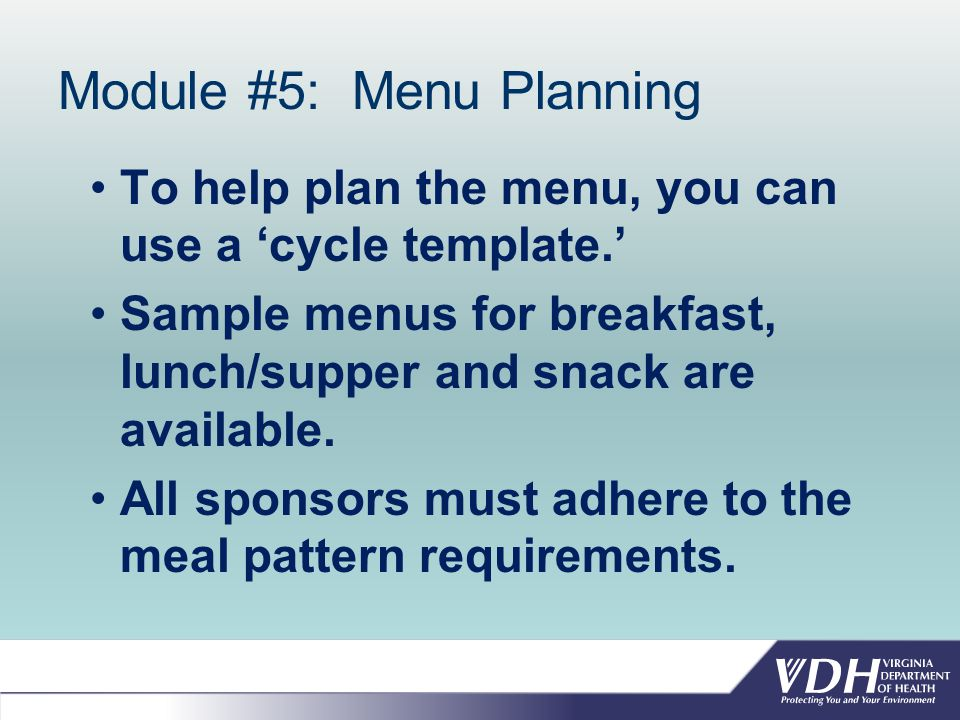 Module #5: Menu Planning To help plan the menu, you can use a 'cycle template.' Sample menus for breakfast, lunch/supper and snack are available.