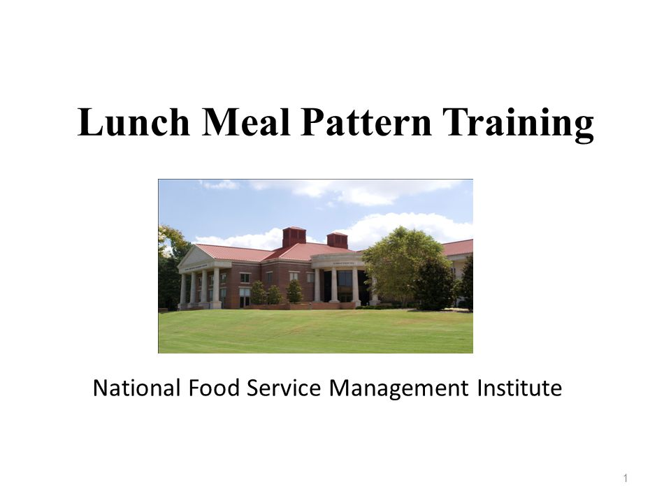 1 Lunch Meal Pattern Training National Food Service Management Institute