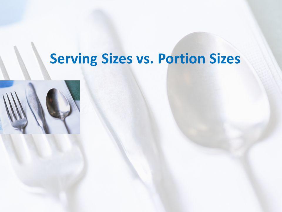 Serving Sizes vs. Portion Sizes