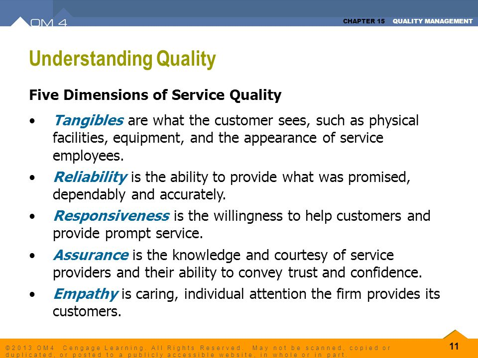 CHAPTER 15 QUALITY MANAGEMENT 11 ©2013 OM4 Cengage Learning. All Rights Reserved. May not be scanned, copied or duplicated, or posted to a publicly ac