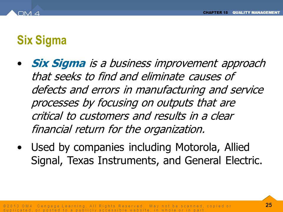 CHAPTER 15 QUALITY MANAGEMENT 25 ©2013 OM4 Cengage Learning. All Rights Reserved. May not be scanned, copied or duplicated, or posted to a publicly ac