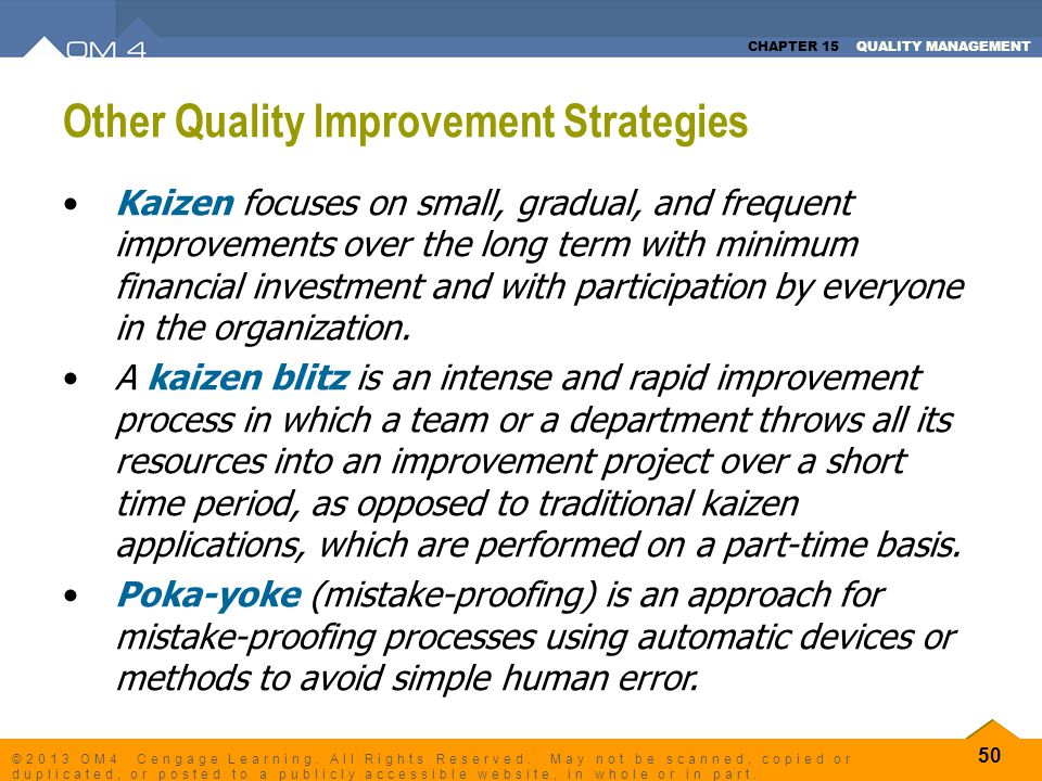 CHAPTER 15 QUALITY MANAGEMENT 50 ©2013 OM4 Cengage Learning. All Rights Reserved. May not be scanned, copied or duplicated, or posted to a publicly ac