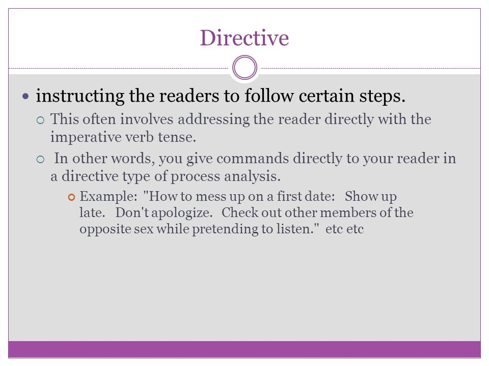 Directive instructing the readers to follow certain steps.  This often involves addressing the reader directly with the imperative verb tense.  In o