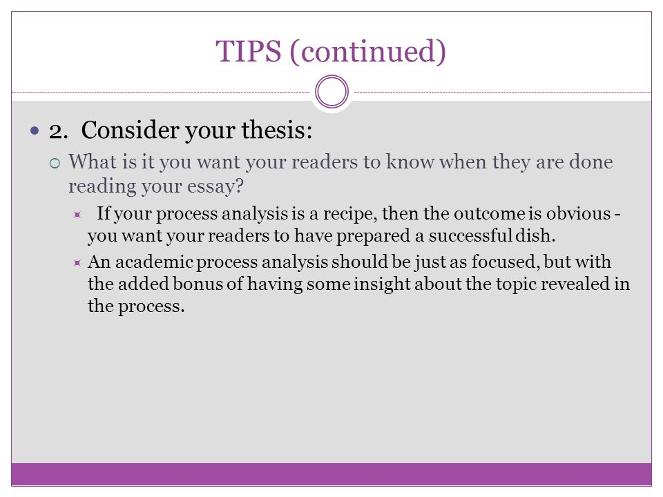 TIPS (continued) 3.List all steps:  Make sure you haven t left anything out.