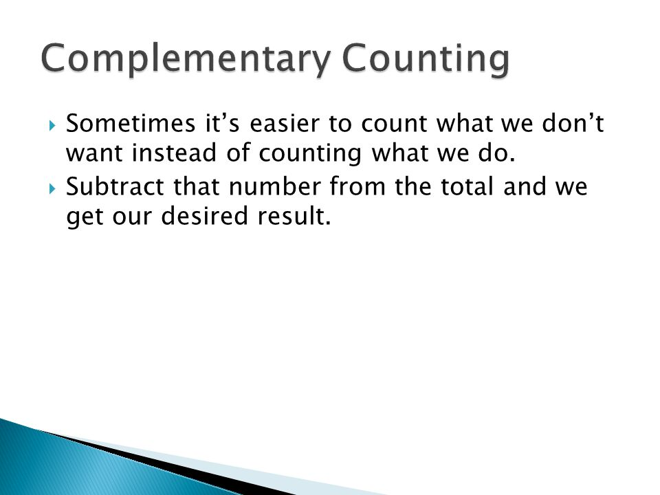  Sometimes it's easier to count what we don't want instead of counting what we do.