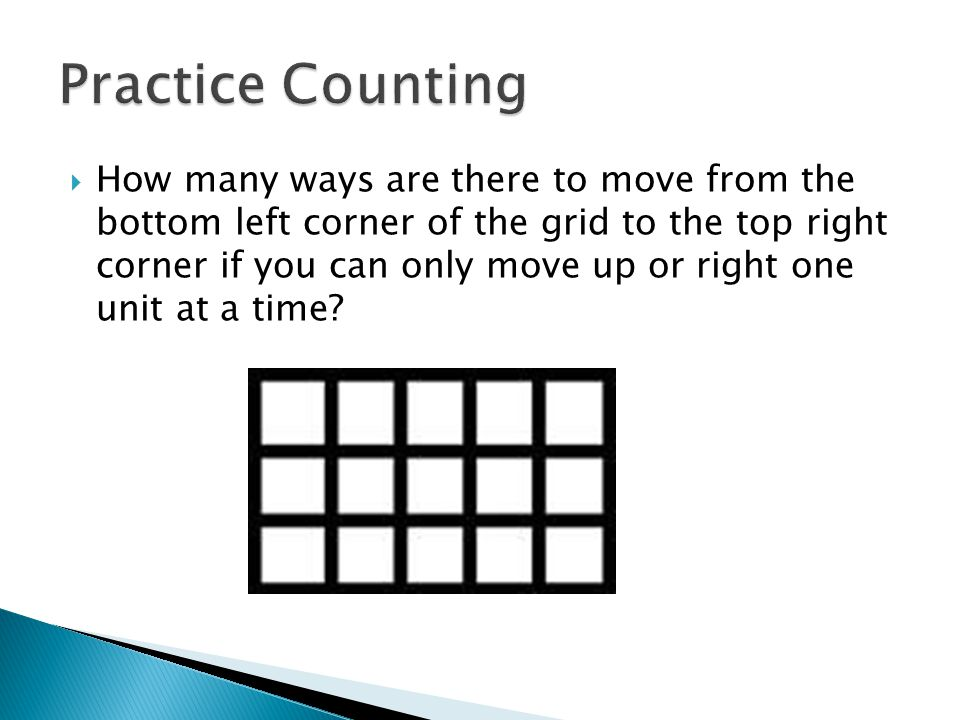  How many ways are there to move from the bottom left corner of the grid to the top right corner if you can only move up or right one unit at a time