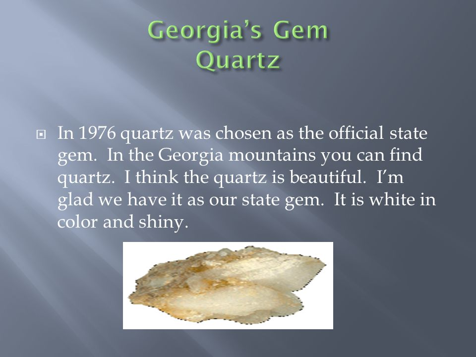  In 1976 quartz was chosen as the official state gem.