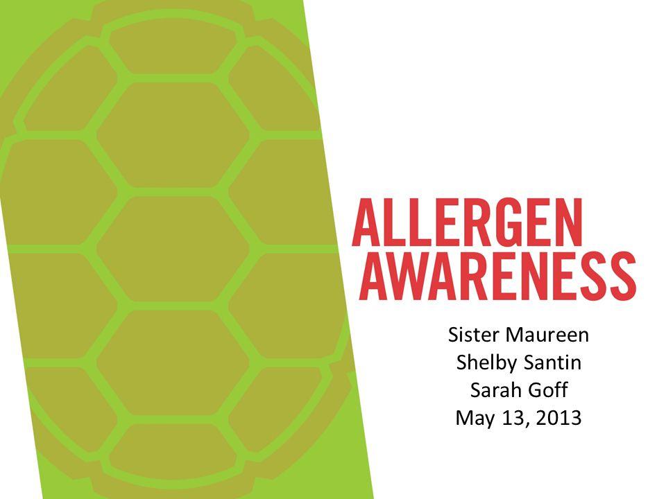 Sister Maureen Shelby Santin Sarah Goff May 13, 2013